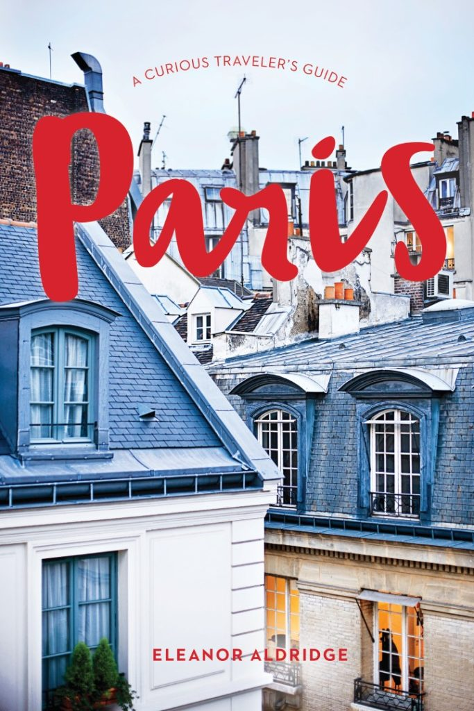 Paris: A Curious Traveler's Guidebook